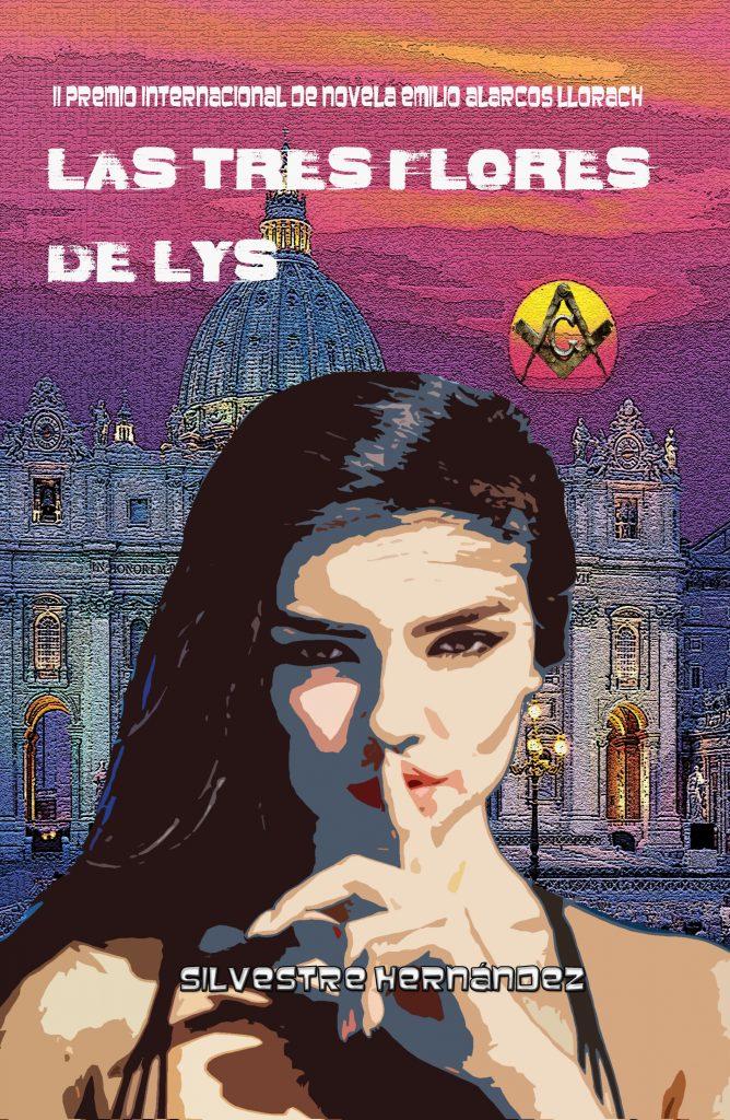 Las tres flores de Lys  Investigación policíaca sobre la masonería en España